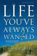 Life You've Always Wanted The Spiritual Disciplines for Ordinary People