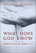 What Does God Know and When Does He Know It? The Current Controversy over Divine Foreknowledge
