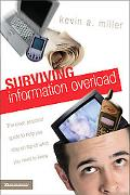 Surviving Information Overload The Clear, Practical Guide to Help You Stay on Top of What Yo...