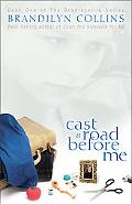 Cast a Road Before Me Book One of the Bradleyville Series