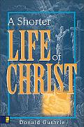 Shorter Life of Christ