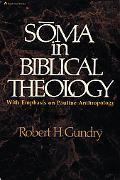 Soma in Biblical Theology; With Emphasis on Pauline Theology - Robert Horton Gundry - Paperback
