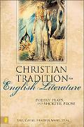 Christian Tradition in English Literature Poetry, Plays, and Shorter Prose