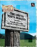 This Way to Youth Ministry--Companion Guide Readings, Case Studies, Resources to Begin The J...