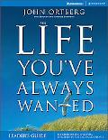 Life You'Ve Always Wanted Leader's Guide Six Sessions on Spiritual Discipline for Ordinary P...