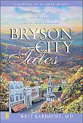 Bryson City Tales Stories of a Doctor's First Year of Practice in the Smoky Mountains