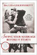 Saving Your Marriage Before It Starts Seven Questions to Ask Before-and After-you Marry