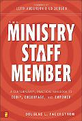 Ministry Staff Member A Contemporary, Practical Handbook to Equip, Encourage, And Empower