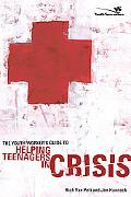 Youth Worker's Guide to Helping Teenagers in Crisis
