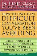How to Have That Difficult Conversation You've Been Avoiding With Your Spouse, Adult Child, ...