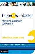 Be With Factor Mentoring Students in Everyday Life