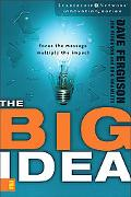 Big Idea Focus the Message-multiply the Impact