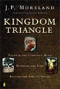 Kingdom Triangle Recover the Christian Mind, Renovate the Soul, Restore the Spirit's Power