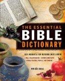 The Essential Bible Dictionary: Key Insights for Reading God's Word (Essential Bible Compani...