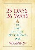 25 Days, 26 Ways to Make This Your Best Christmas Ever