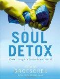 Soul Detox : Pure Living in a Polluted World