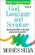 Foundations 4 God, Language, and Scripture Reading the Bible in the Light of General Linguis...