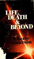 Life, Death and Beyond