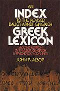 Index to the Revised Bauer-Arndt-Gingrich Greek Lexicon, Second Edition, by F. Wilbur Gingri...