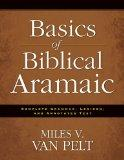Basics of Biblical Aramaic: Complete Grammar, Lexicon, and Annotated Text