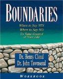 Boundaries Workbook: When to Say Yes When to Say No To Take Control of Your Life
