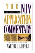 1 And 2 Timothy, Titus The Niv Application Commentary from Biblical Text--To Contemporary Life