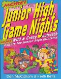 More! Junior High Game Nights More Wild & Crazy Outreach Events for Junior High Ministry