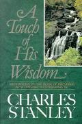 Touch of His Wisdom Meditations on the Book of Proverbs