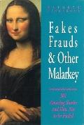 Fakes, Frauds and Other Malarkey: 301 Amazing Stories and how Not to Be Fooled