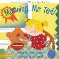 Morning,Mr. Ted - Crystal Bowman - Board Book - BOARD