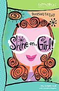 Shine on Girl Devotions to Keep You Sparkling
