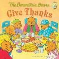 The Berenstain Bears Give Thanks (Berenstain Bears)