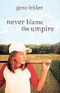 Never Blame the Umpire