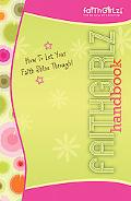 Faithgirlz! Handbook: How to Let Your Faith Shine Through (Faithgirlz!)