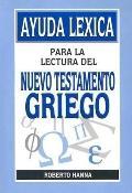 Ayuda Lexica Para la Lectura Del Nuevo Testamento Griego