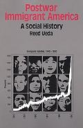 Postwar Immigrant America A Social History