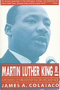 Martin Luther King, Jr. Apostle of Militant Nonviolence