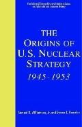 Origins of U.S. Nuclear Strategy, 1945-1953