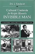 Cultural Contexts for Ralph Ellison's Invisible Man A Bedford Documentary Companion