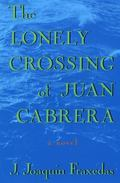 Lonely Crossing of Juan Cabrera