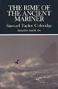 Rime of the Ancient Mariner Complete, Authoritative Texts of the 1798 and 1817 Versions With...