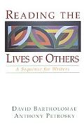 Reading the Lives of Others A Sequence for Writers
