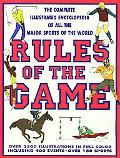 Rules of the Game The Complete Illustrated Encyclopedia of All the Sports of the World