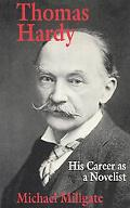 Thomas Hardy His Career As a Novelist