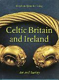 Celtic Britain and Ireland Art and Society