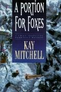 A Portion for Foxes (A Chief Inspector Morrissey Mystery) - Kay Mitchell - Hardcover - 1st U...
