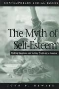 Myth of Self-Esteem Finding Happiness and Solving Problems in America