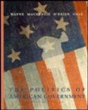 The Politics of American Government: Complete Version