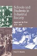 Schools and Students in Industrial Society Japan and the West 1870-1940