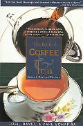 Book of Coffee & Tea A Guide to the Appreciation of Fine Coffees, Teas, and Herbal Beverages